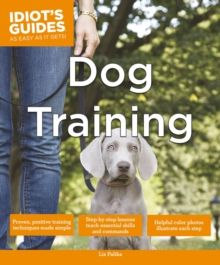 Idiot's Guides - Dog Training, Paperback