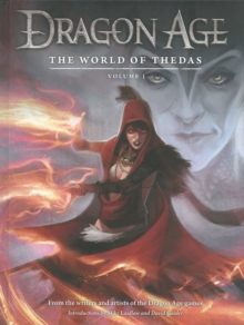 Dragon Age: The World of Thedas Volume1 : World of Thedas Volume 1, Hardback