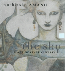 The Sky: The Art of Final Fantasy Slipcased Edition, Hardback Book