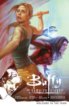 Buffy the Vampire Slayer Season 9 Volume 4: Welcome to the Team, Paperback