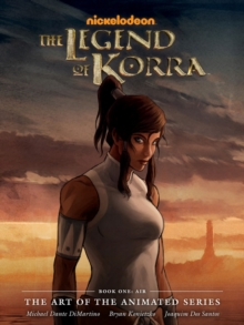 The Legend of Korra : The Art of the Animated Series Air Book One, Hardback
