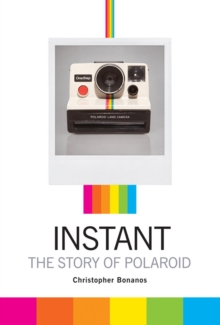 Instant : A Cultural History of Polaroid, Paperback