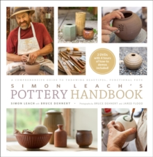 Simon Leach's Pottery Handbook : A Comprehensive Guide to Throwing Beautiful, Functional Pots, Hardback