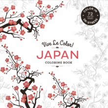 Vive le Color! Japan (Coloring Book) : Color in; de-Stress (72 Tear-Out Pages), Paperback