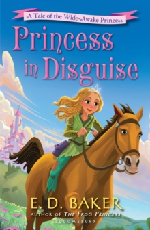 Princess in Disguise : A Tale of the Wide-Awake Princess, Paperback Book