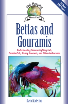 Image of Bettas and Gouramis : Understanding Siamese Fighting Fish, Paradisefish, Kissing Gouramis, and Other Anabantoids