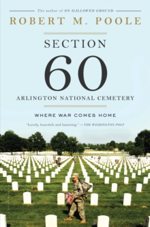 Section 60: Arlington National Cemetery : Where War Comes Home, Paperback