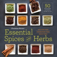 Essential Spices and Herbs : Discover Them, Understand Them, Enjoy Them, Paperback Book
