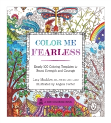 Color Me Fearless : Nearly 100 Coloring Templates to Boost Strength and Courage, Paperback