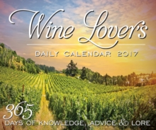 Wine Lover's Daily Calendar : 365 Days of Knowledge, Advice, and Lore, Calendar
