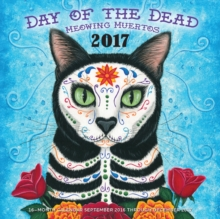 Day of the Dead: Meowing Muertos : Calendar September 2016 Through December 2016, Calendar