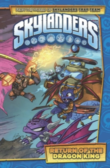 Skylanders : Return of the Dragon King, Hardback