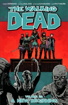 The Walking Dead : A New Beginning Volume 22, Paperback
