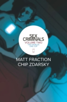 Sex Criminals : Two Worlds, One Cop Volume 2, Paperback