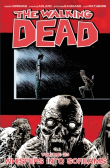 Walking Dead : Whispers into Screams Volume 23, Paperback