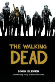The Walking Dead : Book 11, Hardback
