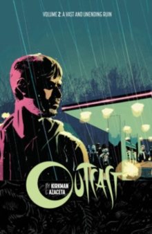 Outcast by Kirkman & Azaceta : A Vast and Unending Ruin Volume 2, Paperback Book