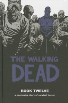 Walking Dead : Book 12, Hardback Book