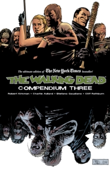 The Walking Dead Compendium : Volume 3, Paperback
