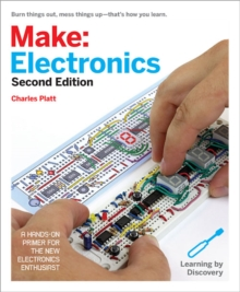 Make - Electronics : Learning Through Discovery, Paperback Book