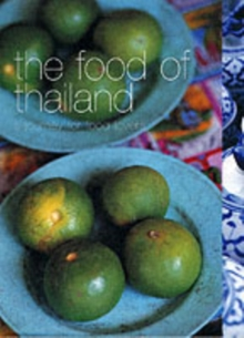 The Food of Thailand : A Journey for Food Lovers, Paperback