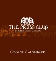 The Press Club : Modern Greek Cookery, Hardback
