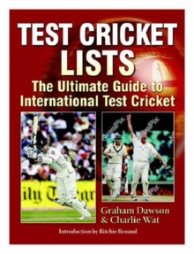 Test Cricket Lists : The Ultimate Guide to International Test Cricket, Paperback