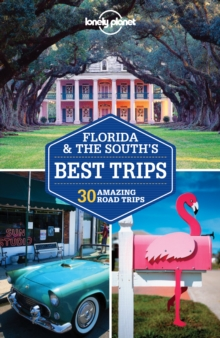 Lonely Planet Florida & the South's Best Trips, Paperback