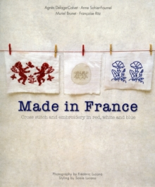 Made in France: Cross-stitch and Embroidery in Red, White and Blue, Paperback