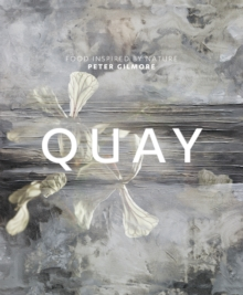 Quay : Food Inspired by Nature, Hardback