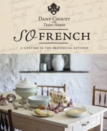 So French : A Lifetime in the Provincial Kitchen, Hardback Book