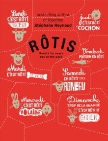 Rotis : Roasts for Every Day of the Week, Hardback Book