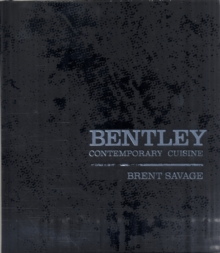 Bentley : The New Gastronomy, Hardback
