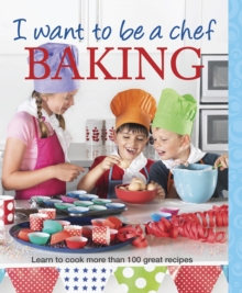 I Want to be a Chef: Baking, Paperback