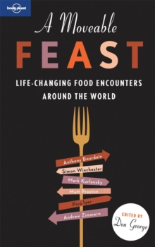 A Moveable Feast : Life-Changing Food Adventures Around the World, Paperback