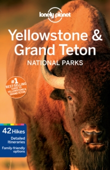 Lonely Planet Yellowstone & Grand Teton National Parks, Paperback
