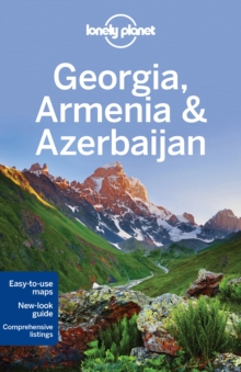 Lonely Planet Georgia, Armenia & Azerbaijan, Paperback Book