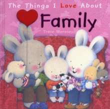 The Things I Love About Family, Hardback