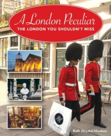 A London Peculiar : The London You Shouldn't Miss, Paperback Book