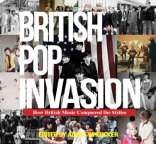 British Pop Invasion : How British Music Conquered World in the 1960s, Hardback Book