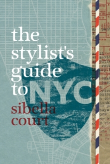 The Stylist's Guide to NYC, Hardback