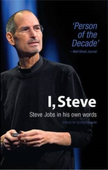 I, Steve : Steve Jobs in His Own Words, Paperback
