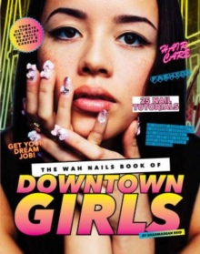 The WAH Nails Book of Downtown Girls, Hardback