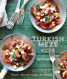 Turkish Meze : Simple, Delicious Recipes for Sharing, Hardback Book