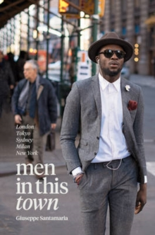 Men in This Town : London, Tokyo, Sydney, Milan, New York, Hardback