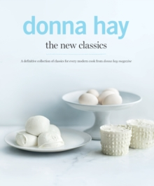 The New Classics : A Definitive Collection of Classics for Every Modern Cook, Hardback Book