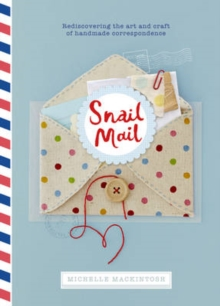 Snail Mail : Celebrating the Art of Handwritten Correspondence, Hardback