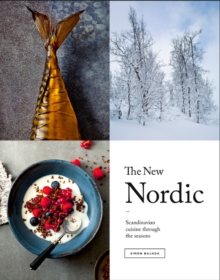 The New Nordic : Recipes from a Scandinavian Kitchen, Hardback
