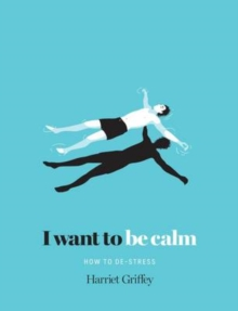 I Want to be Calm : How to De-Stress, Hardback Book