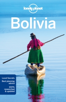 Lonely Planet Bolivia, Paperback Book